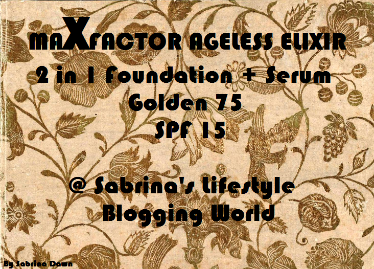 Review: Maxfactor Ageless Elixir 2 in 1 Foundation and Serum (Golden 75, SPF 15)